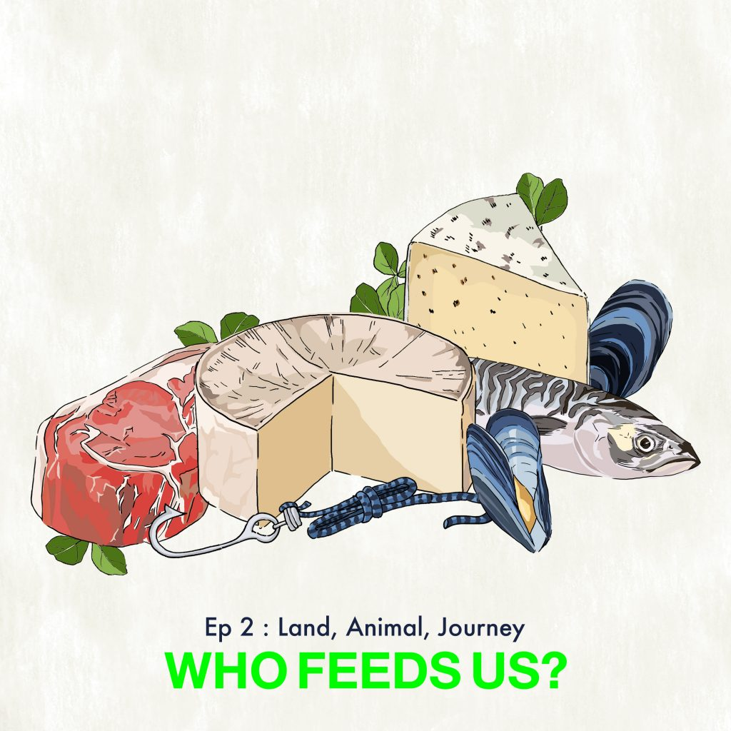 Who Feeds Us? podcast | Episode 2 | Land, Animal, Journey